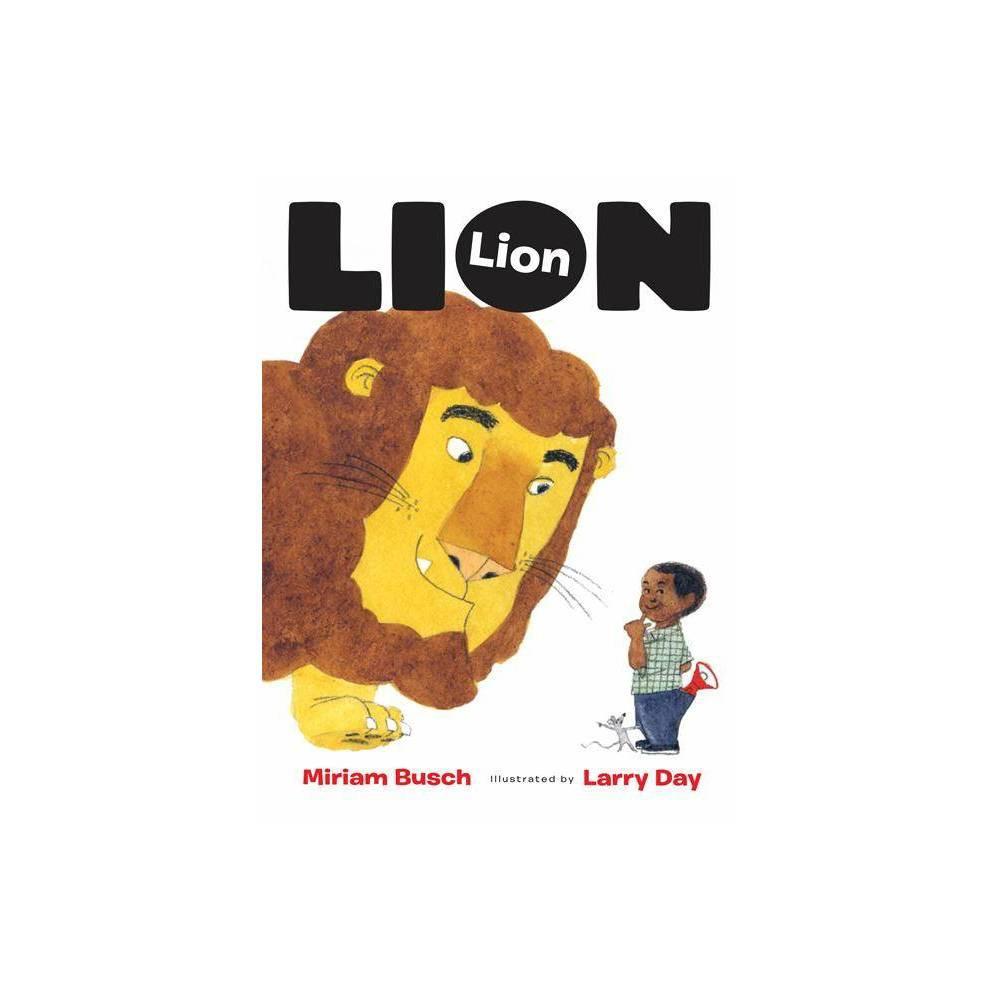 Lion Lion By Miriam Busch Hardcover