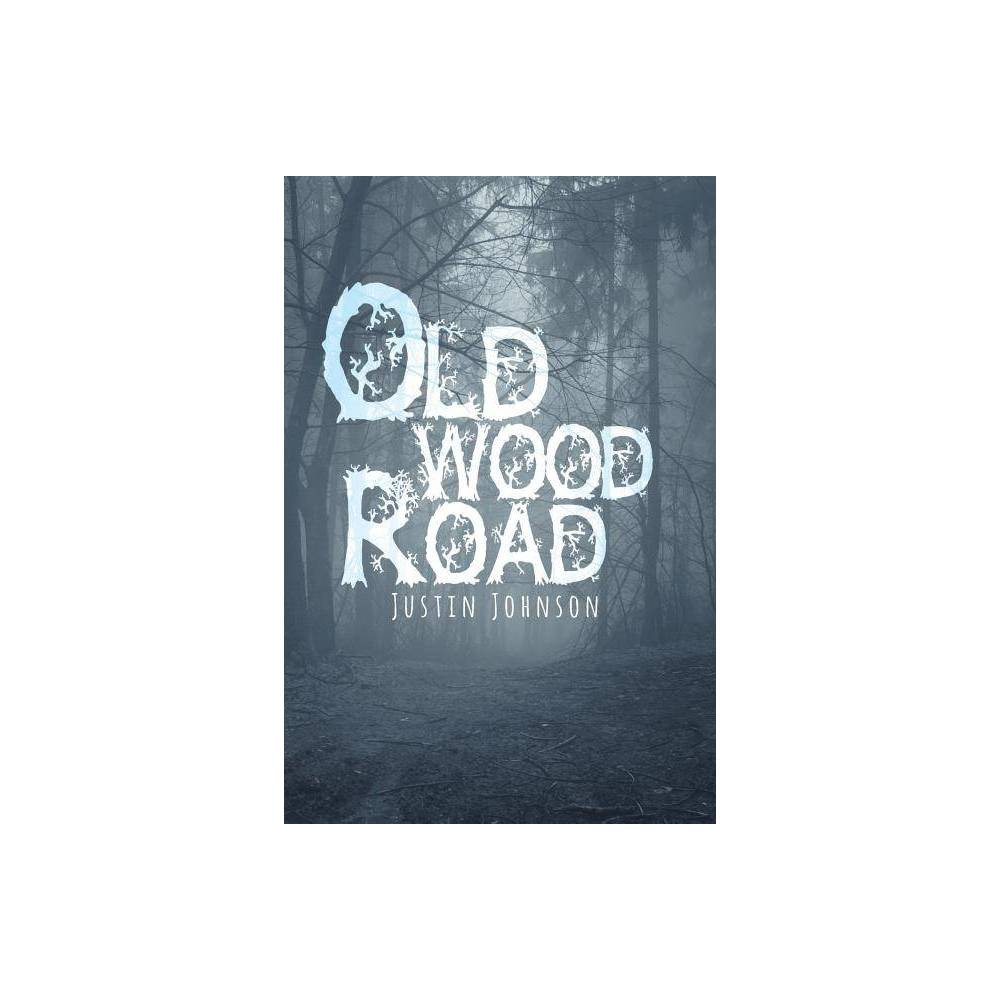 Old Wood Road - by Justin Johnson (Paperback) was $12.39 now $6.99 (44.0% off)