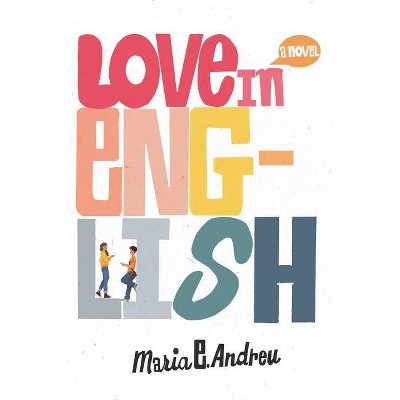 Love in English - by Maria E Andreu (Hardcover)