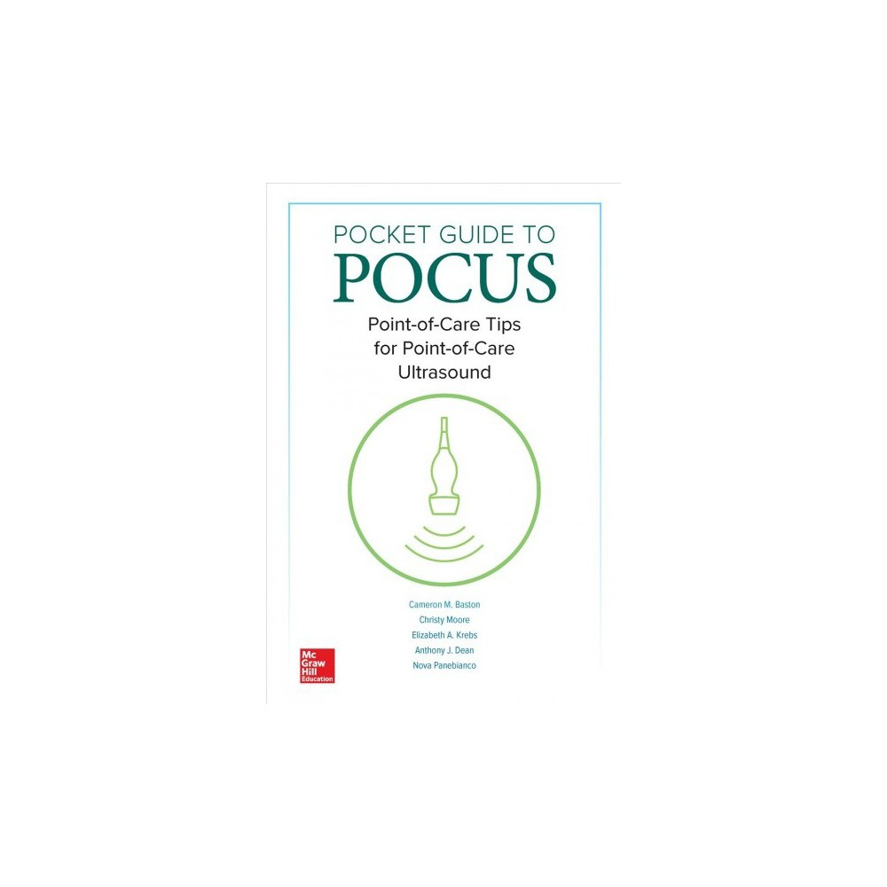 Pocket Guide to Pocus : Point-of-care Tips for Point-of-care Ultrasound - 1 Lslf (Hardcover)