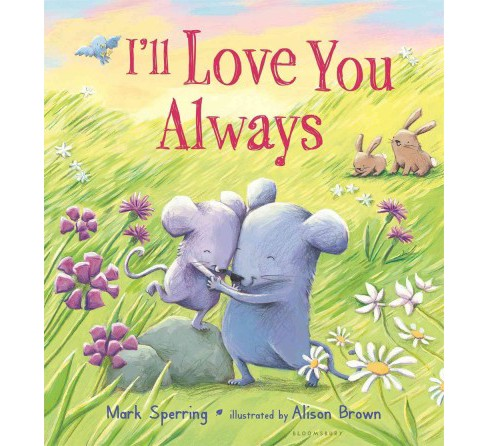 I'll Love You Always (School And Library) (Mark Sperring) - image 1 of 1