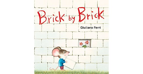 Brick by Brick (Hardcover) (Giuliano Ferri) - image 1 of 1