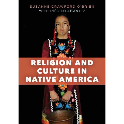 Religion and Culture in Native America - by  Suzanne Crawford O'Brien (Paperback) - image 1 of 1