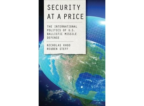 Security at a Price : The International Politics of U.S. Ballistic Missile Defense (Hardcover) (Nicholas - image 1 of 1
