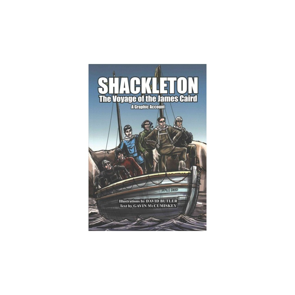 Shackleton : The Voyage of the James Caird - A Graphic Account (Paperback) (Gavin Mccumiskey)