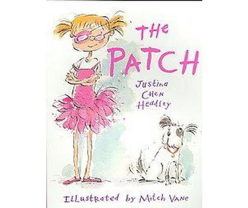 Patch (Paperback) (Justina Chen Headley) - image 1 of 1