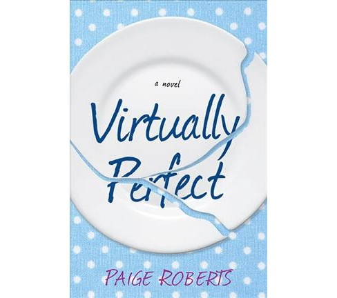 Virtually Perfect -  by Paige Roberts (Paperback) - image 1 of 1