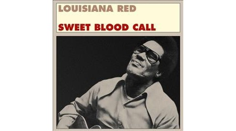 Louisiana Red - Sweet Blood Call (Vinyl) - image 1 of 1