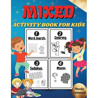 Mixed Activity Book For Kids Activity Book For Children - Including Word  Search - Coloring Pages - Mazes - Sudoku . Cool Gift For Boys And Girls. :  Target