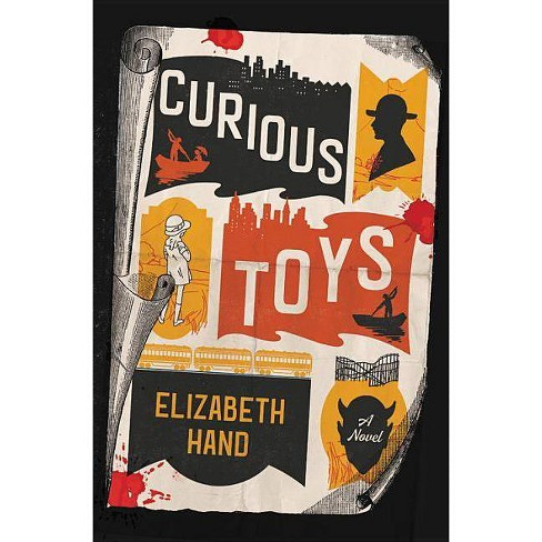 Curious Toys - by  Elizabeth Hand (Hardcover) - image 1 of 1