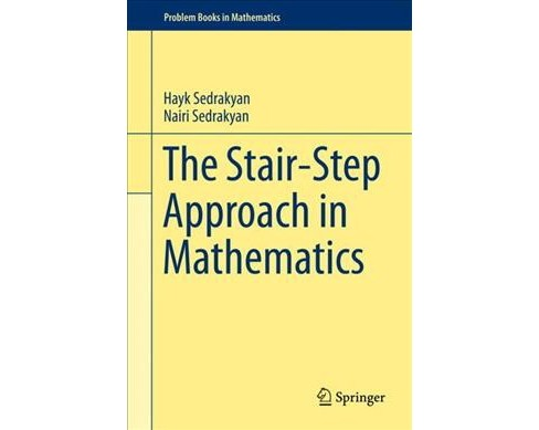 Stair-step Approach in Mathematics -  by Hayk Sedrakyan & Nairi Sedrakyan (Hardcover) - image 1 of 1