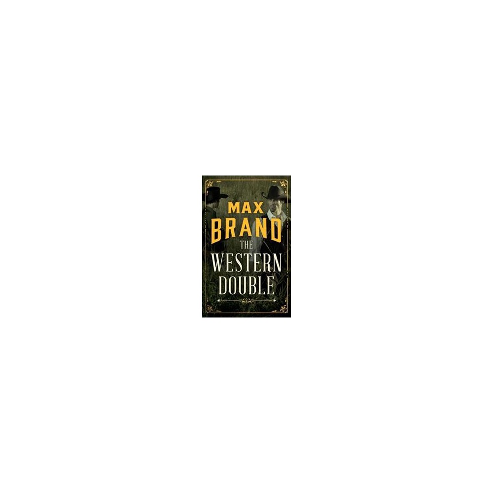 Western Double - by Max Brand (Paperback)