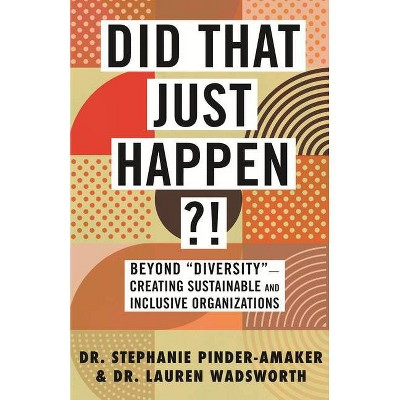 Did That Just Happen?! - by  Stephanie Pinder-Amaker & Lauren Wadsworth (Hardcover)