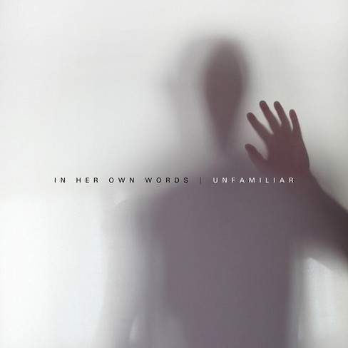 In Her Own Words - Unfamiliar (CD) - image 1 of 1