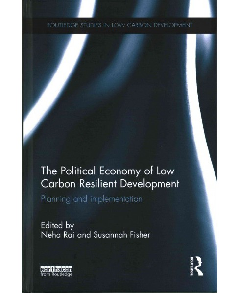 Political Economy of Low Carbon Resilient Development : Planning and Implementation (Hardcover) - image 1 of 1