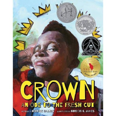 Crown : An Ode to the Fresh Cut - (Caldecott Honor Book) by Derrick D. Barnes (Hardcover)