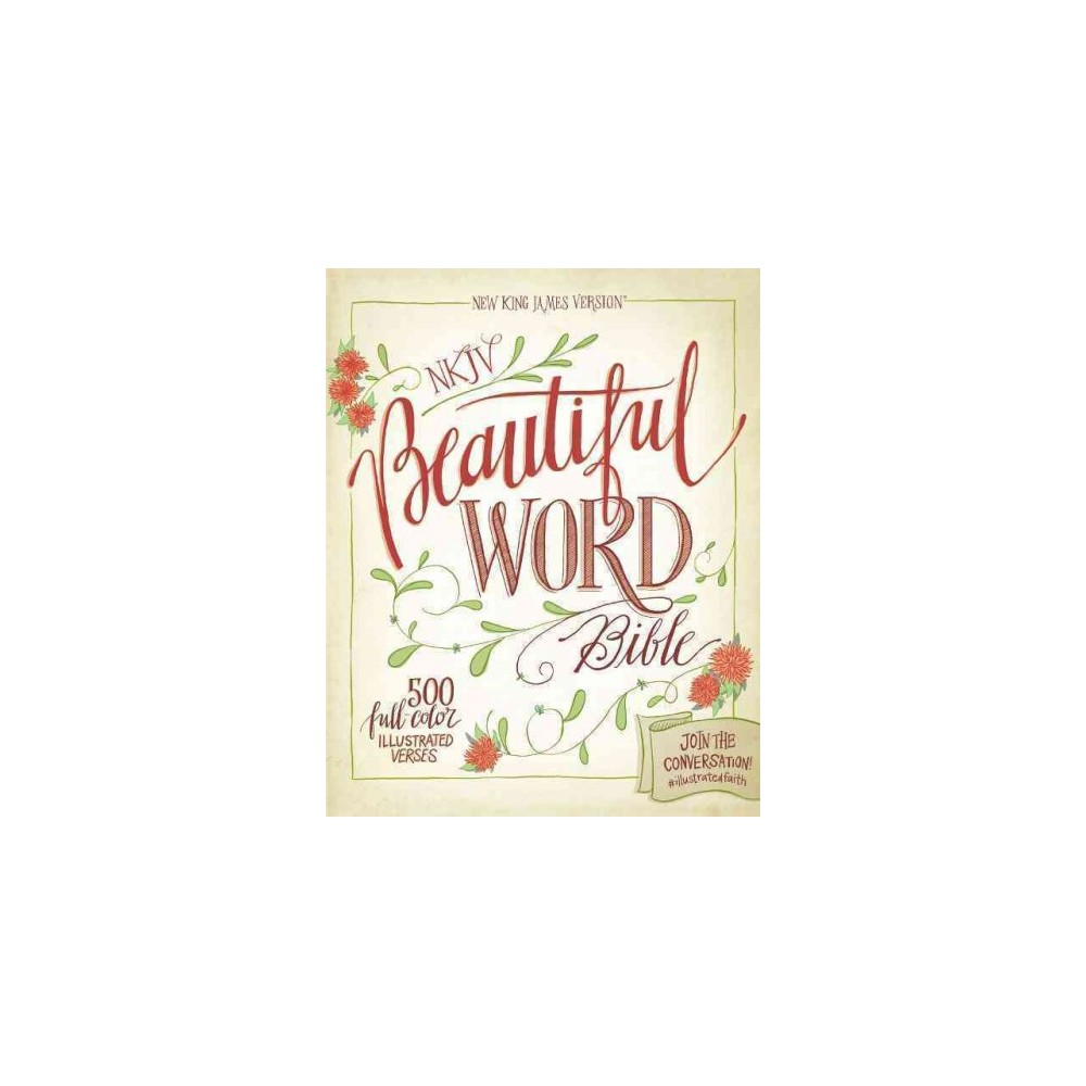 Nkjv Beautiful Word Bible : New King James Version (Hardcover)