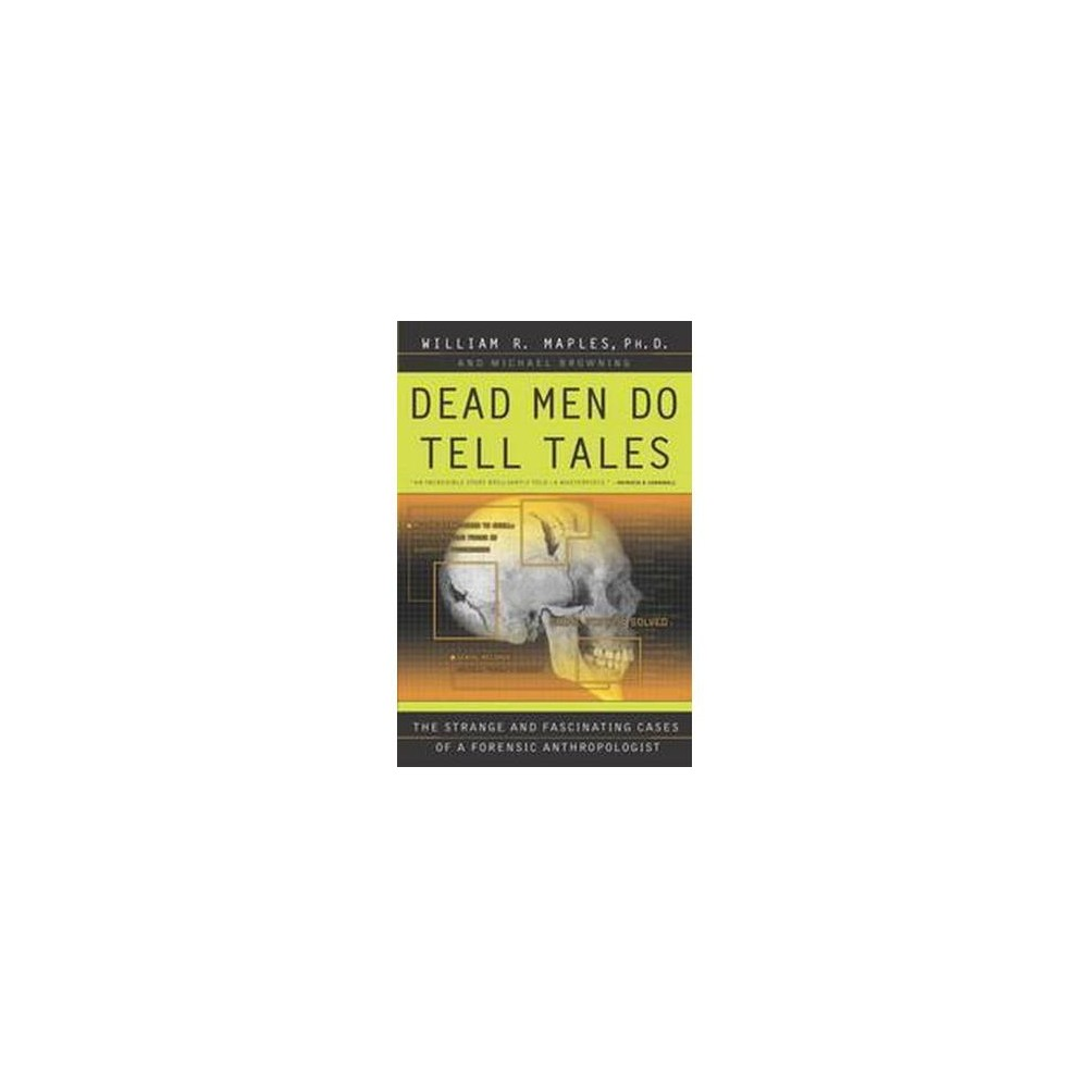 Dead Men Do Tell Tales : The Strange and Fascinating Cases of a Forensic Anthropologist (Paperback)
