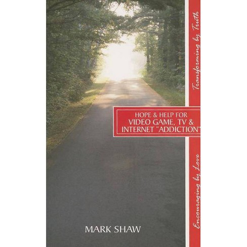 """Hope & Help for Video Game, TV & Internet """"Addiction"""" - by  Mark E Shaw (Paperback) - image 1 of 1"""