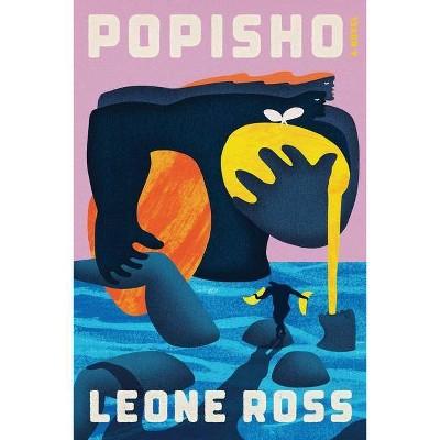 Popisho - by  Leone Ross (Hardcover)