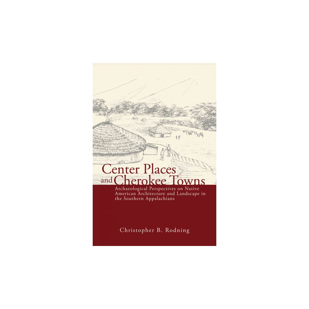 Center Places and Cherokee Towns (Hardcover)