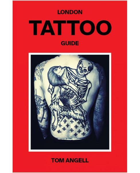 London Tattoo Guide (Hardcover) (Tom Angell) - image 1 of 1