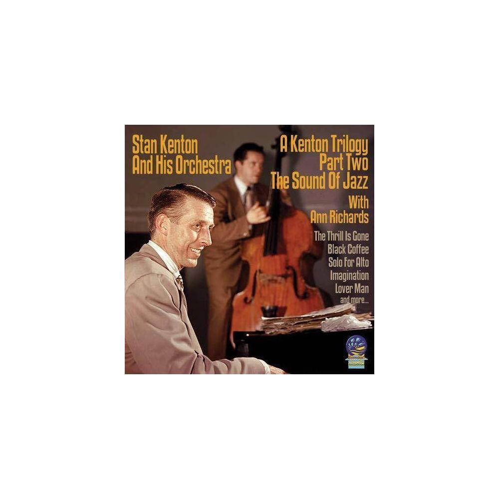 Kenton Stan Kenton Trilogy Part Ii Sound Of Jazz Cd