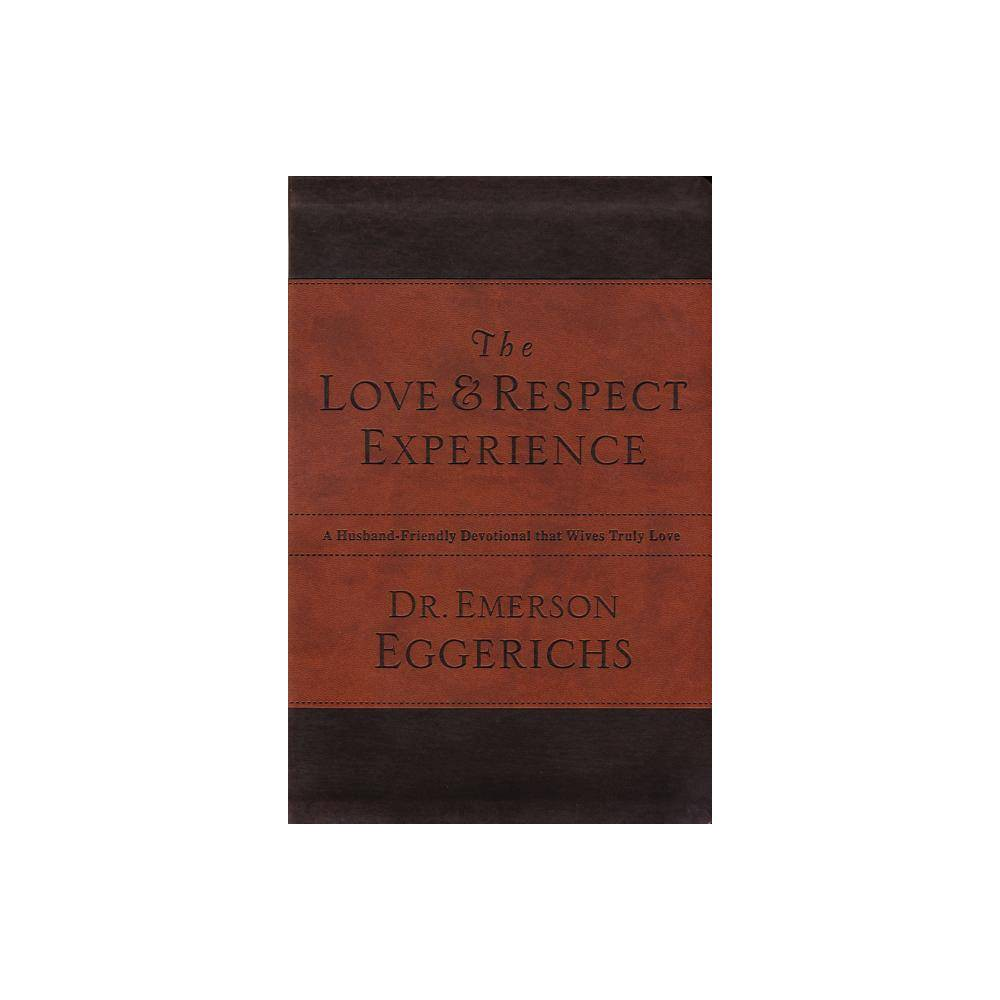 The Love And Respect Experience By Emerson Eggerichs Paperback