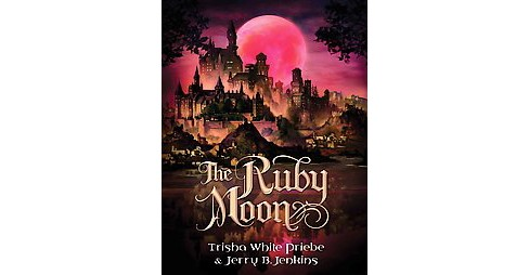 Ruby Moon (Hardcover) (Trisha White Priebe & Jerry B. Jenkins) - image 1 of 1