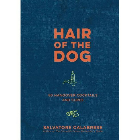 Hair of the Dog - by  Salvatore Calabrese (Hardcover) - image 1 of 1
