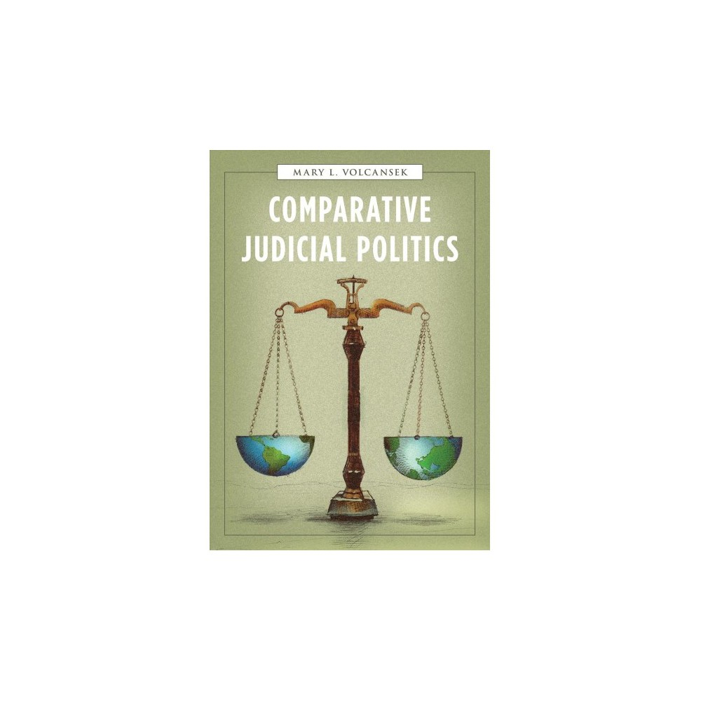 Comparative Judicial Politics - by Mary L. Volcansek (Paperback)