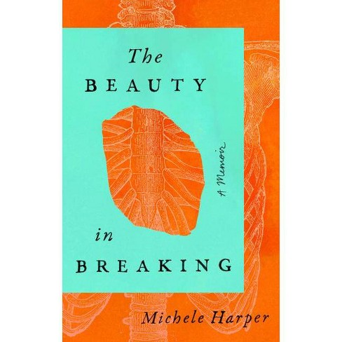 The Beauty in Breaking - by  Michele Harper (Hardcover) - image 1 of 1