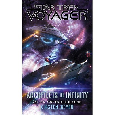 Architects of Infinity - (Star Trek: Voyager) by  Kirsten Beyer (Paperback)