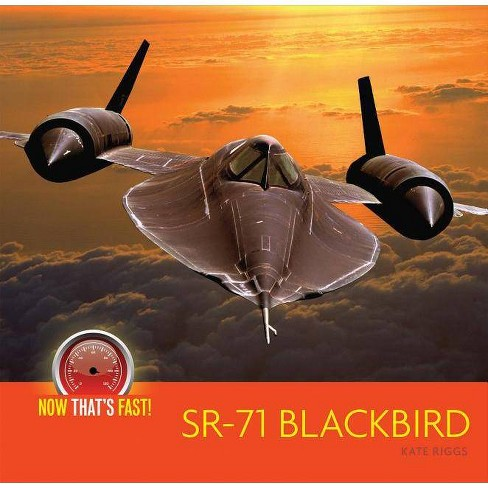 Sr-71 Blackbird (Plane) - (Now That's Fast!) by  Kate Riggs (Paperback) - image 1 of 1