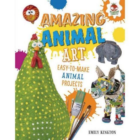 Amazing Animal Art - (Wild Art Projects) by  Emily Kington (Hardcover) - image 1 of 1