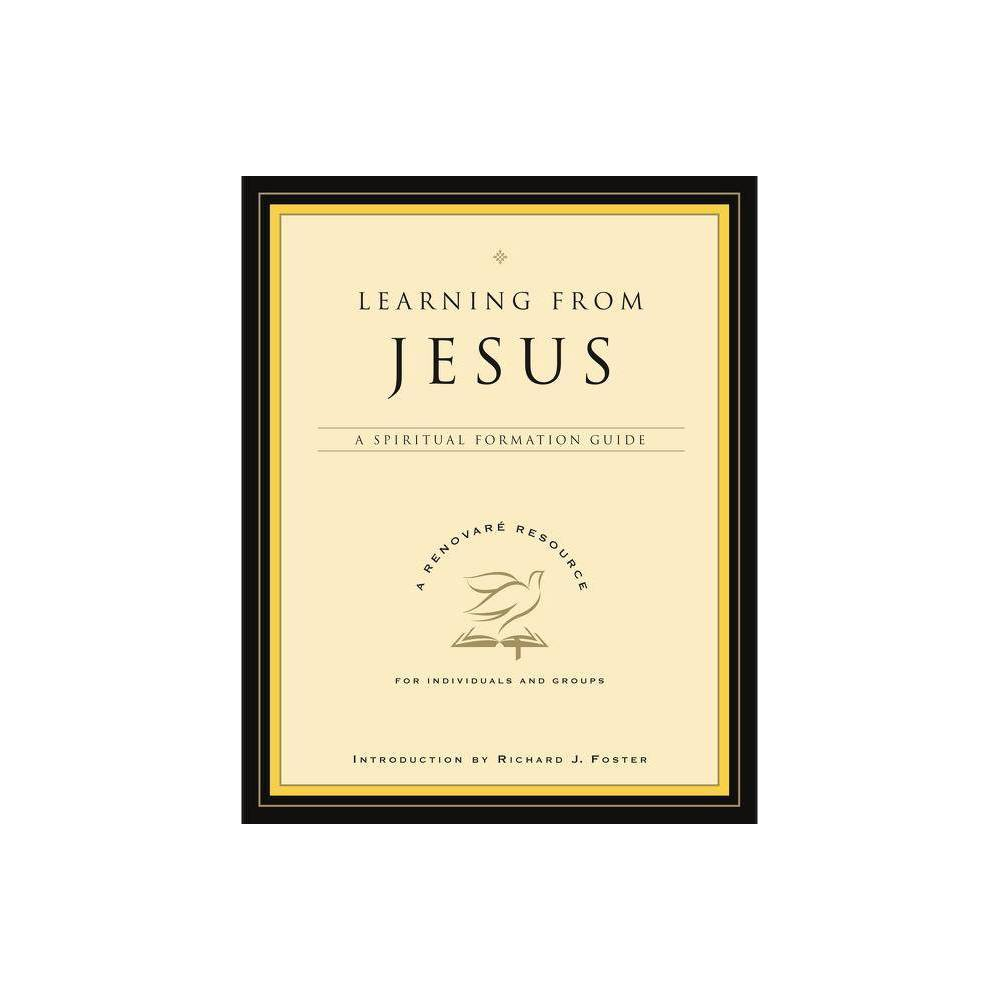 Learning From Jesus Renovare Resource Annotated By Renovare Paperback