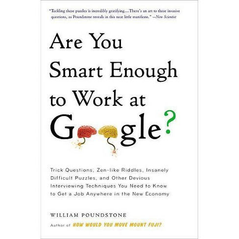 Are You Smart Enough to Work at Google? - by  William Poundstone (Paperback) - image 1 of 1
