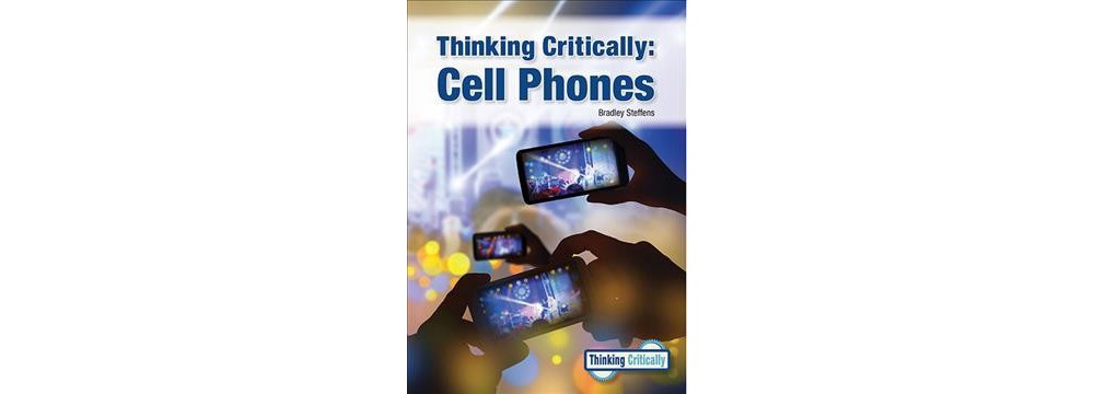 Cell Phones - (Thinking Critically) by Bradley Steffens (Hardcover)