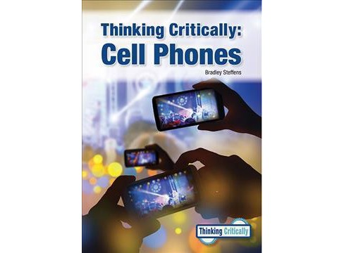 Thinking Critically Cell Phones -  (Thinking Critically) by Bradley Steffens (Hardcover) - image 1 of 1