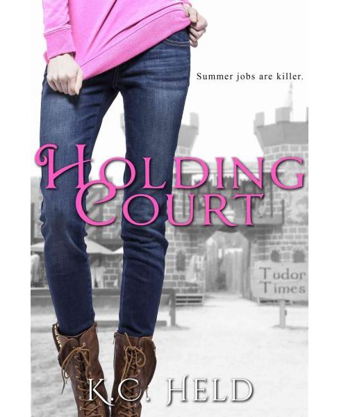 Holding Court (Paperback) (K. C. Held) - image 1 of 1