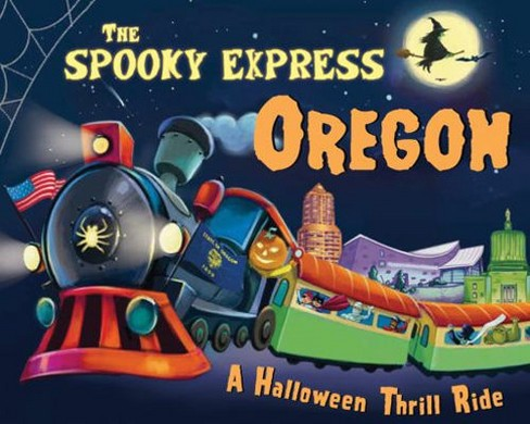 Spooky Express Oregon -  by Eric James (Hardcover) - image 1 of 1