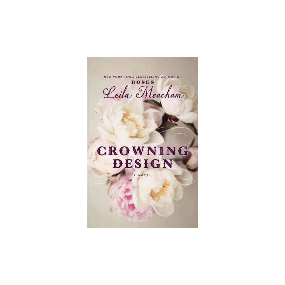 Crowning Design (Hardcover) (Leila Meacham)