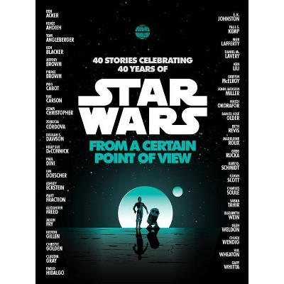From a Certain Point of View (Star Wars) - by  Renée Ahdieh & Meg Cabot & Pierce Brown & Nnedi Okorafor & Sabaa Tahir (Paperback)