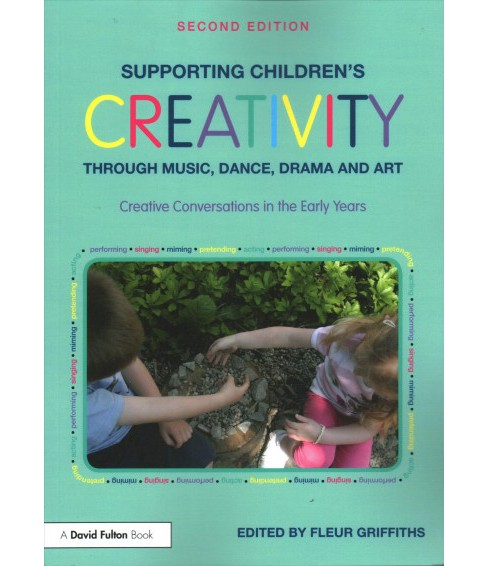 Supporting Children's Creativity Through Music, Dance, Drama and Art : Creative Conversations in the - image 1 of 1