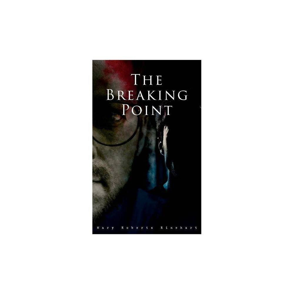 The Breaking Point By Mary Roberts Rinehart Paperback