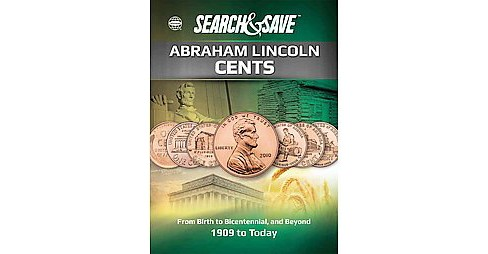 Whitman Save & Search Abraham Lincoln Cents : From Birth to Bicentennial, and Beyond: 1909 to Today - image 1 of 1