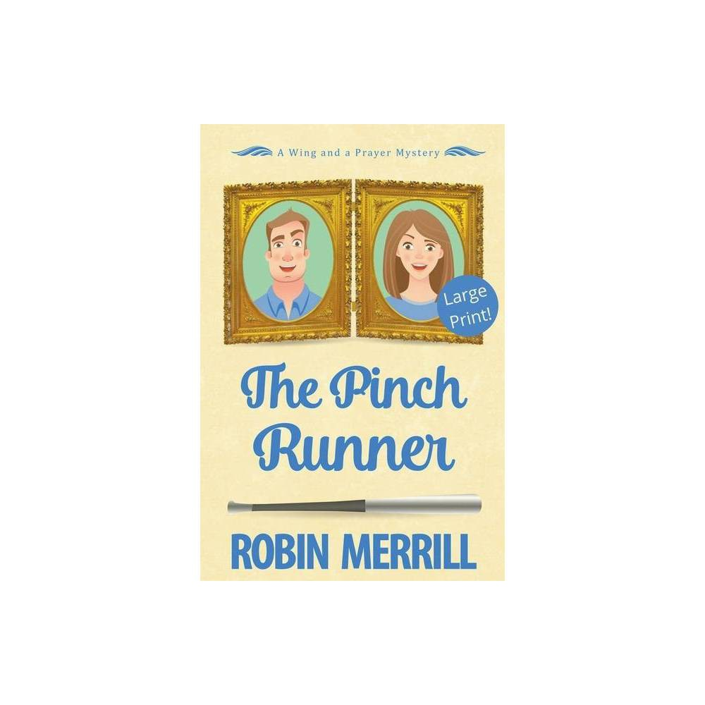 The Pinch Runner Large Print By Robin Merrill Paperback