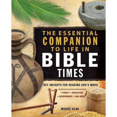 The Essential Companion to Life in Bible Times - (Essential Bible Companion) by  Moises Silva - image 1 of 1