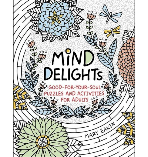 Mind Delights : Good-for-Your-Soul Puzzles and Adult Games and Activities for Adults -  (Paperback) - image 1 of 1