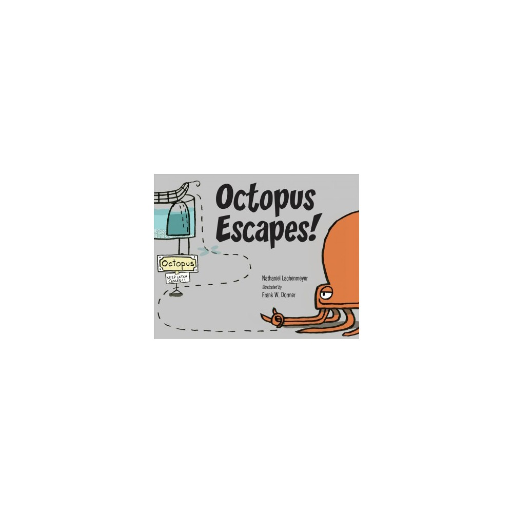 Octopus Escapes! - by Nathaniel Lachenmeyer (School And Library)